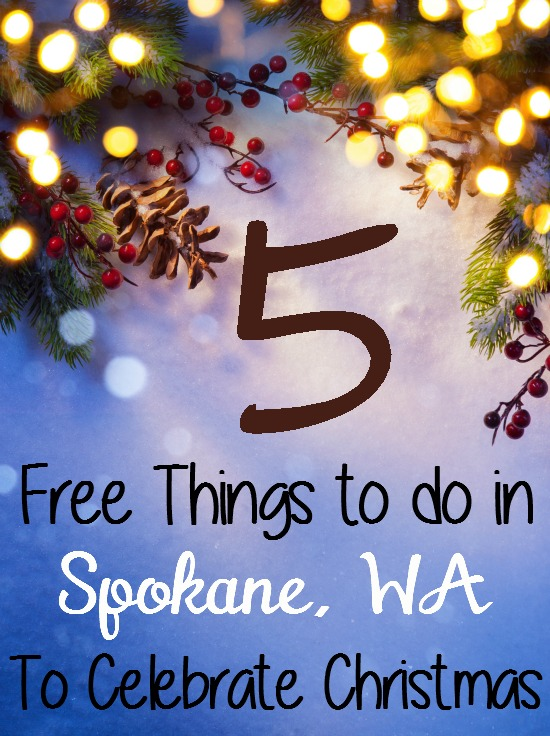 5 free things to do in spokane washington to celebrate christmas