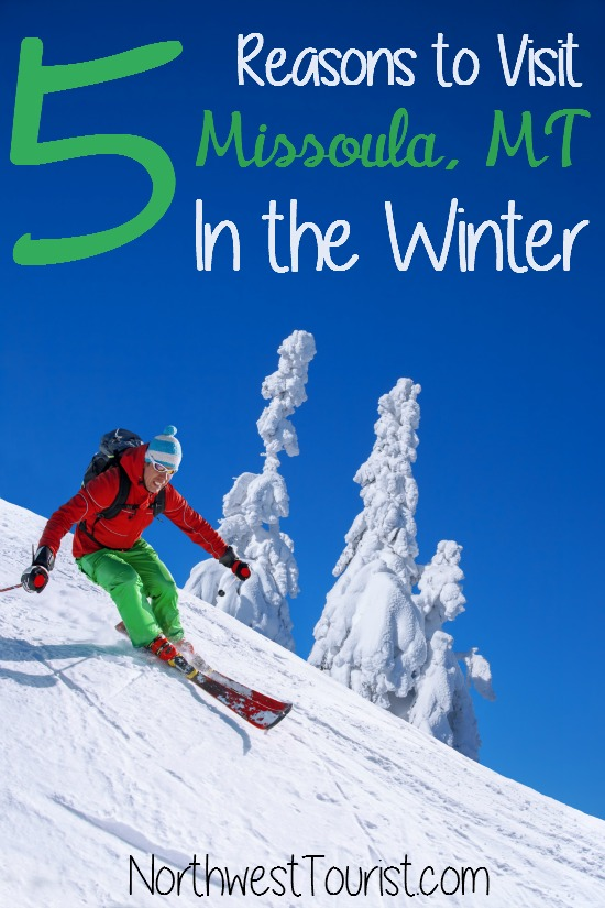 5 Reasons to visit missoula montana in the winter
